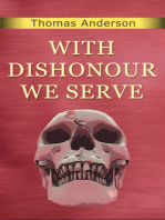 With Dishonour We Serve