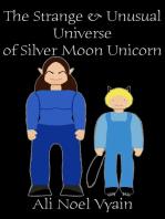 The Strange & Unusual Universe of Silver Moon Unicorn