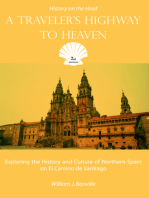 A Traveler's Highway to Heaven: Exploring the History and Culture of Northern Spain on El Camino de Sanitago