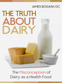 The Truth About Dairy: the Misconception of Dairy as a Health Food