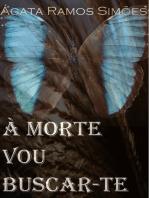 À Morte Vou Buscar-te