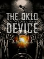 The Oklo Device