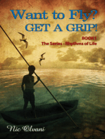 Want to Fly? Get a Grip! Book 1 The Series