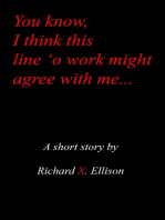 You Know I Think This Line 'O Work Might Agree With Me