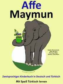 Zweisprachiges Kinderbuch in Deutsch und Türkisch: Affe - Maymun - Die Serie zum Türkisch Lernen
