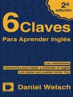 6 Claves Para Aprender Inglés (Segunda Edición)