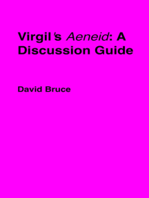 """Virgil's """"Aeneid"""": A Discussion Guide"""