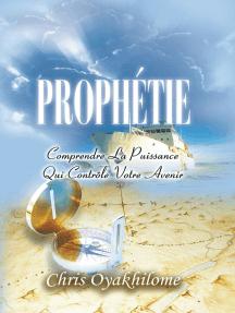 PROPHÉTIE: Comprendre la puissance qui contrôle votre avenir