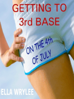 Getting to 3rd Base on the 4th of July