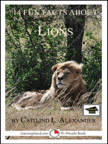 14 Fun Facts About Lions: Educational Version