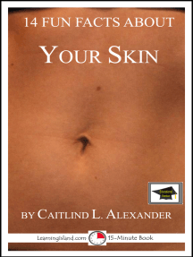 14 Fun Facts About Your Skin: Educational Version