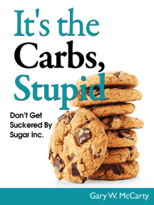 It's The Carbs, Stupid!