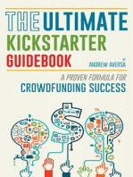 The Ultimate Kickstarter Guidebook: A Proven Formula For Crowdfunding Success
