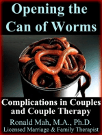 Opening the Can of Worms, Complications in Couples and Couple Therapy