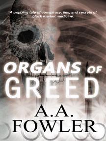 Organs of Greed