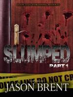 Slumped PT 1