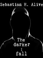 The Darker I Fall