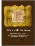 Dieu a rétabli son Peuple. Témoigner devant l'Église que Dieu a restitué au Peuple juif son héritage messianique