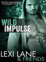 Wild Impulse (Paranormal Erotic Stories)