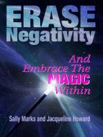 Erase Negativity and Embrace the Magic Within