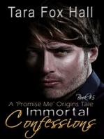 Immortal Confessions