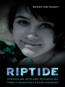 Riptide: Struggling With and Resurfacing From a Daughter's Eating Disorder