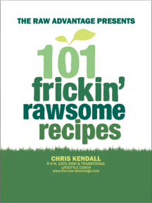 101 Frickin' Rawsome Recipes