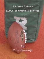 Encroachment (Love & Football Series)