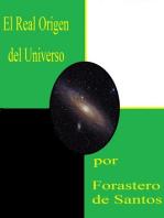 El Real Origen del Universo