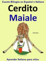 Cuento Bilingüe en Español e Italiano: Cerdito - Maiale. Aprender Italiano para niños.