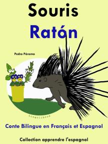 Conte Bilingue en Français et Espagnol: Souris - Ratón. Collection apprendre l'espagnol.