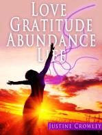 Love. Gratitude. Abundance. Life.