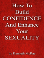 HowTo Build Confidence And Enhance Your Sexuality