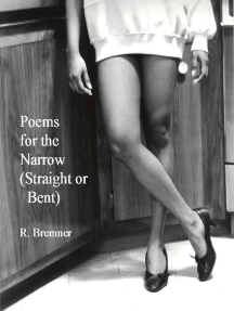 Poems for the Narrow (Straight or Bent)