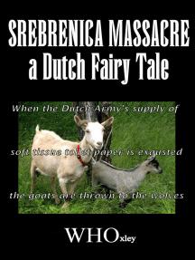 Srebrenica Massacre: a Dutch fairy story