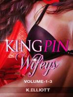 Kingpin Wifeys Volume -1-3