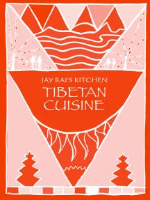 Tibetan Cuisine: Jay Rai's Kitchen