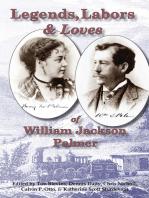 Legends, Labors & Loves: William Jackson Palmer, 1836—1909