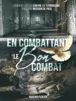 Combattant le Bon Combat: Comment lutter contre le terrorisme avec une mission de paix