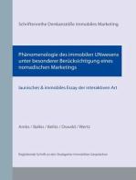 Phänomenologie des immobilen UNwesens unter besonderer Berücksichtigung eines nomadischen Marketings