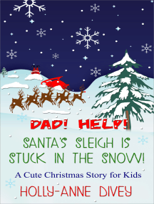 Dad! Help! Santa's Sleigh is Stuck in the Snow!: A Cute Christmas Story for Kids