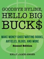 Goodbye Byline, Hello Big Bucks