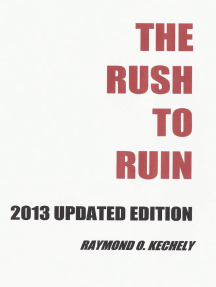 The Rush to Ruin: 2013 Updated Edition
