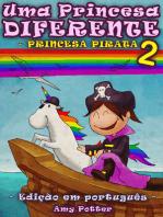 Uma Princesa Diferente - Princesa Pirata 2 (Livro infantil ilustrado)