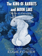 The King of Rabbits and Moon Lake and Other Tales of Magic and Mischief