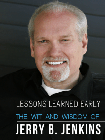 Lessons Learned Early: The Wit & Wisdom of Jerry B. Jenkins