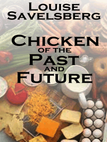 Chicken of the Past and Future