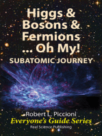 Higgs & Bosons & Fermions....Oh My! SubAtomic Journey