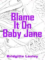 Blame It On Baby Jane