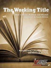 The Working Title: How to Write, Publish and Market your Book